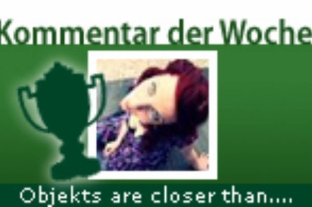 Kommentar der Woche: Objekts are closer than they appear